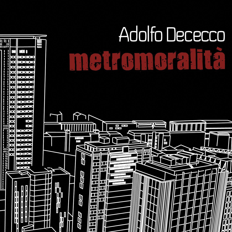 Adolfo Dececco- metromoralità.doc