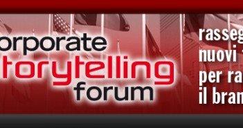 Corporale Story Telling Forum 2015, nuovi format per raccontare il brand