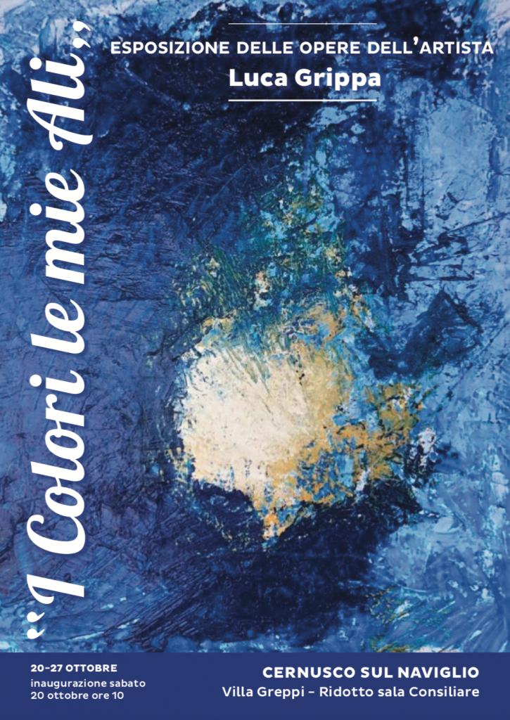 I colori, le mie Ali - Mostra di Luca Grippa