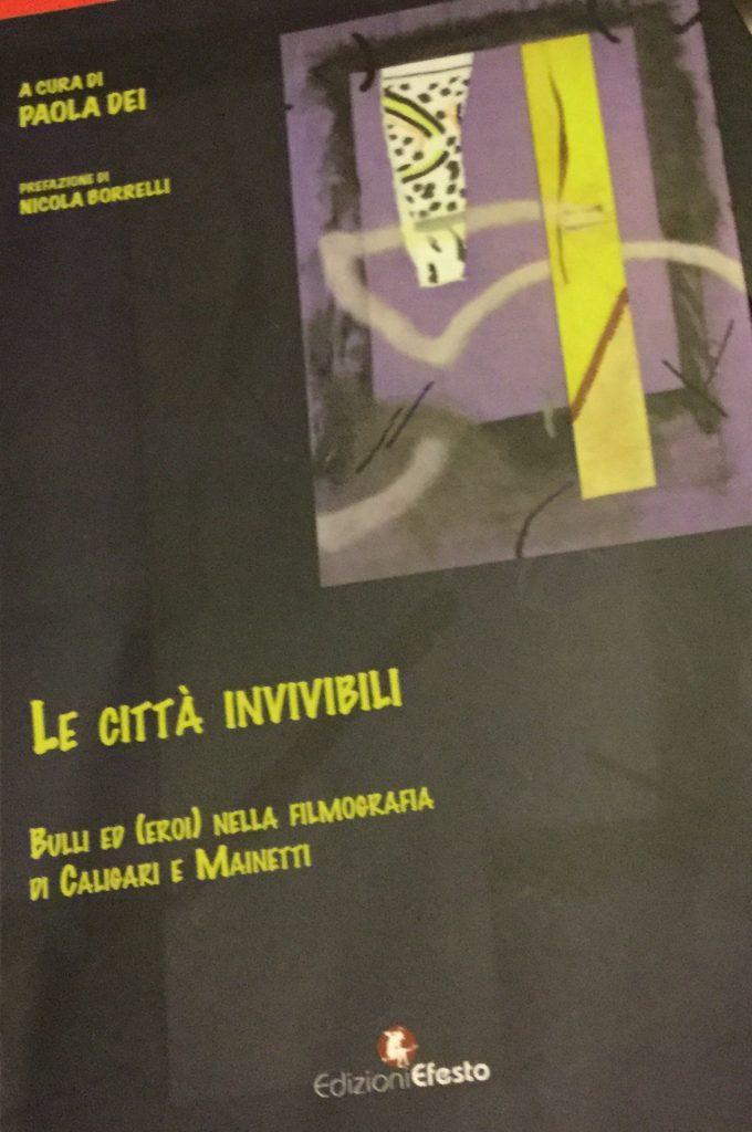 Copertina de 'Le città invivibili. Bulli ed eroi nella filmografia di Caligari e Mainetti', libro di Paola Dei