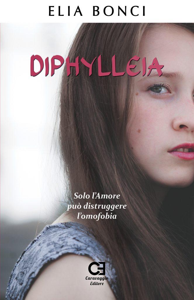 Copertina del romanzo di Elia Bonci: Diphylleia. Solo l'Amore può distruggere l'omofobia