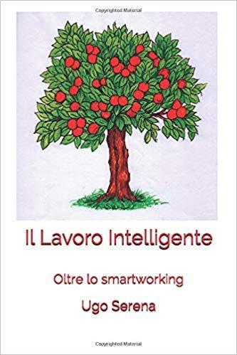 Smartworking, ovvero lavorare con intelligenza per vivere meglio