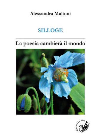 """Poesia: pubblicata la silloge """"La poesia cambierà il mondo"""" della poetessa Alessandra Maltoni"""