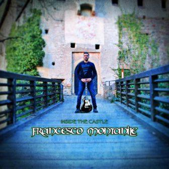 """Si ispira alla natura """"Inside the Castle"""", il nuovo album di Francesco Montanile"""