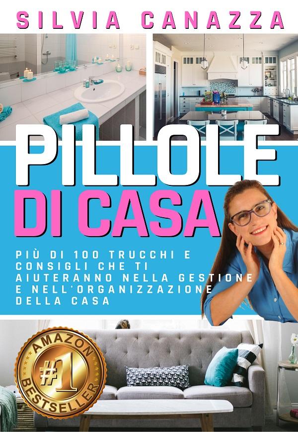 Libro Pillole di Casa BestSeller Amazon Silvia Canazza