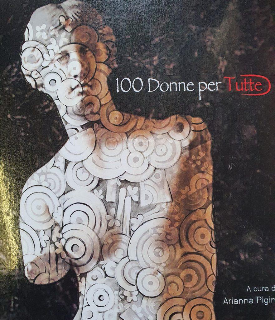 """Donne: contro le violenze di genere esce il libro """"100 Donne per Tutte"""""""