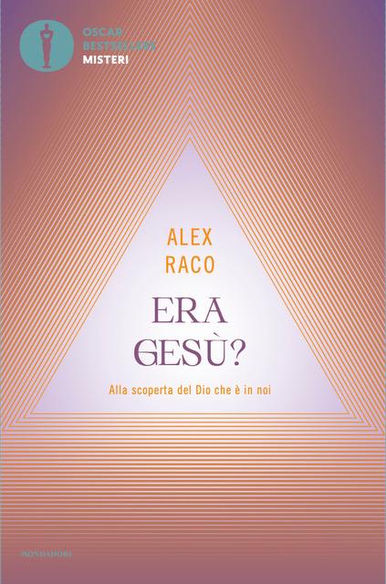 Copertina del libro Era Gesù?, di Alex Raco - Oscar Bestsellers Mondadori