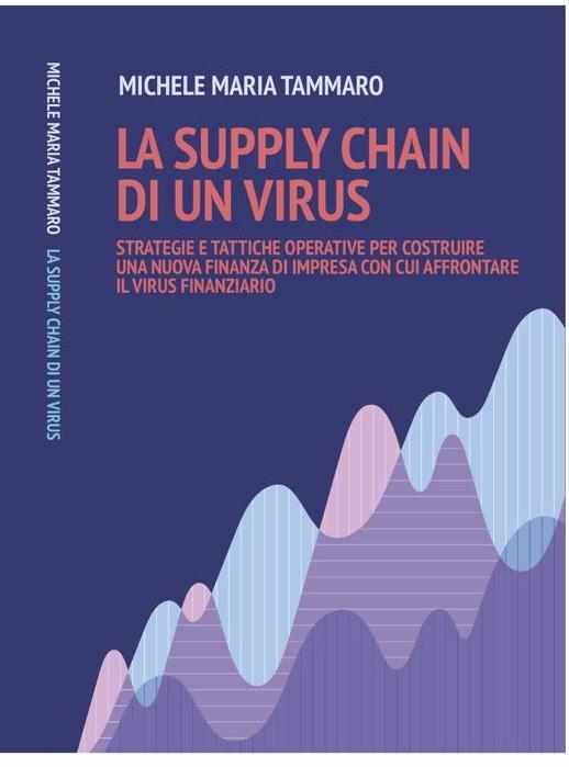 """Libri: è uscito """"La Supply Chain di un Virus"""", per una nuova finanza di impresa"""